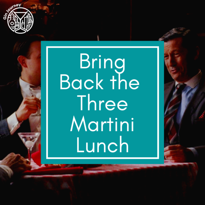 Bring back the Three Martini Lunch